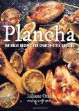 Plancha: 150 Great Recipes for Spanish-Style Grilling