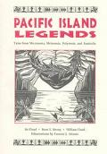 Pacific Island Legends Tales from Micronesia, Melanesia, Polynesia and Austrialia