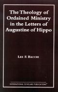 Theology of Ordained Ministry in the Letters of Augustine of Hippo