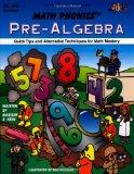 Math Phonics Pre-Algebra: Quick Tips and Alternative Techniques for Math Mastery; Grades 3-6