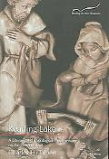 Reading Luke A Literary and Theological Commentary