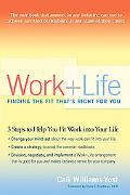Work + Life Finding the Fit That's Right for You