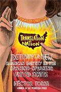 Translation Nation Defining A New American Identity In The Spanish-Speaking United States