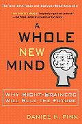 Whole New Mind Moving From The Information Age To The Conceptual Age