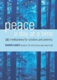Peace a Day at a Time: 365 Meditations for Wisdom and Serenity