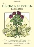 Herbal Kitchen : 50 Easy-to-Find Herbs and over 250 Recipes to Bring Lasting Health to You a...