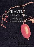 Prayers for Healing 365 Blessings, Poems, & Meditations from Around the World