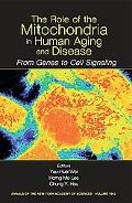 Role of Mitochondria in Human Aging And Disease From Genes to Cell Signaling