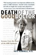 Death of the Good Doctor Lessons from the Heart of the AIDS Epidemic