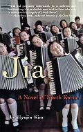 Jia A Novel of North Korea