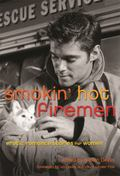 Smokin' Hot Firemen : Erotic Romance Stories for Women