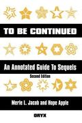 To Be Continued An Annotated Guide to Sequels