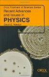 Recent Advances and Issues in Physics (Frontiers of Science Series)