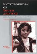Encyclopedia of Youth and War Young People As Participants and Victims