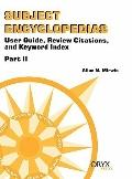 Subject Encyclopedias User Guide, Review Citations, and Keyword Index