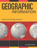 Geographic Information How to Find It, How to Use It