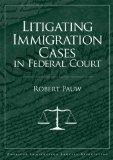 Litigating Immigration Cases in Federal Court