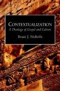Contextualization A Theology of Gospel and Culture