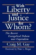 With Liberty and Justice for Whom? The Recent Evangelical Debate over Capitalism