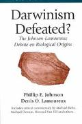 Darwinism Defeated? The Johnson-Lamoureux Debate on Biological Origins