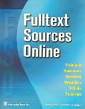 Fulltext Sources Online January 2005: for Periodicals, Newspapers, Newsletters, Newswires & ...