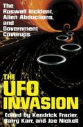 Ufo Invasion The Roswell Incident, Alien Abductions, and Government Coverups