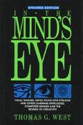 In the Mind's Eye Visual Thinkers, Gifted People With Dyslexia and Other Learning Difficulti...