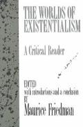 Worlds of Existentialism A Critical Reader