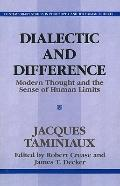Dialectic and Difference Modern Thought and the Sense of Human Limits