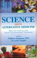 Science Meets Alternative Medicine What the Evidence Says About Unconventional Treatments