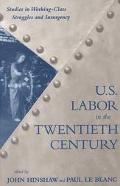 U.S. Labor in the 20th Century Studies in Working-Class Struggles and Insurgency