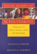 Young Women of Achievement A Resource for Girls in Science, Math, and Technology