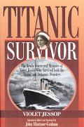 Titanic Survivor The Newly Discovered Memoirs of Violet Jessop Who Survived Both the Titanic...