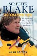 Sir Peter Blake An Amazing Life