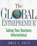 Global Entrepreneur Taking Your Business International