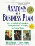 Anatomy of a Business Plan A Step-By-Step Guide to Starting Smart, Building the Business and...