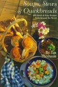 Soups, Stews & Quickbreads 495 Quick & Easy Recipes from Around the World