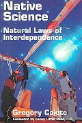 Native Science Natural Laws of Interdependence