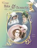Vintage Hats & Bonnets 1770-1970 Identification & Values