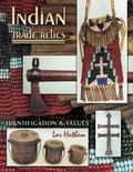 Indian Trade Relics Identification & Values Identification & Values