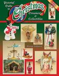 Pictorial Guide to Christmas Ornaments and Collectibles Identification and Values