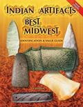 Indian Artifacts the Best of the Midwest Identification and Value Guide