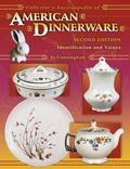 Collector's Encyclopedia Of American Dinnerware Identification and Values