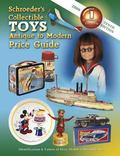 Schroeder's Collectible Toys Antique to Modern Price Guide 2006 Identification & Values Of O...