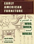 Early American Furniture A Guide to Who, When, And Where