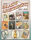 Old Magazine Advertisements 1890-1950 Identification & Value Guide