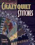 Treasury of Crazyquilt Stitches A Comprehensive Guide to Traditional Hand Embroidery Inspire...