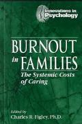 Burnout in Families The Systemic Costs of Caring