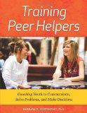 Training Peer Helpers: Coaching Youth to Communicate, Solve Problems, and Make Decisions