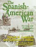 The Spanish-American War: The Story and Photographs - Donald M. Goldstein